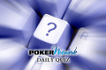 Test Your Poker Knowledge on PokerNetwork's Daily Quiz for Free Gifts! - Question #5
